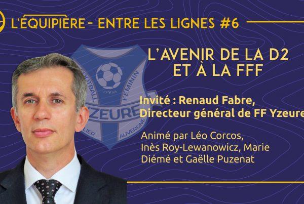 ELL 6 - Renaud Fabre (Yzeure), D2 et élections de la FFF